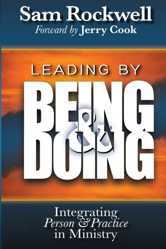 9780615891361: Leading by Being and Doing: Integrating Person and Practice in Ministry