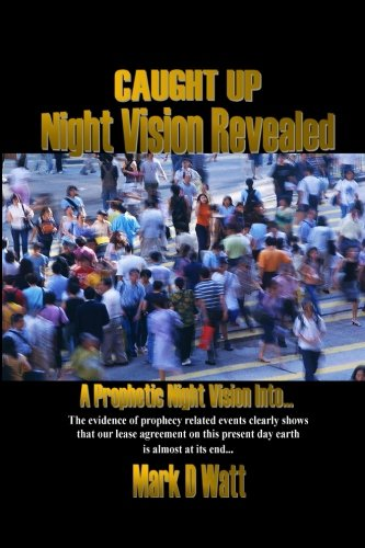 9780615891453: Caught Up Night Vision Revealed