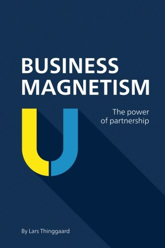 9780615892146: Business Magnetism: The power of partnership