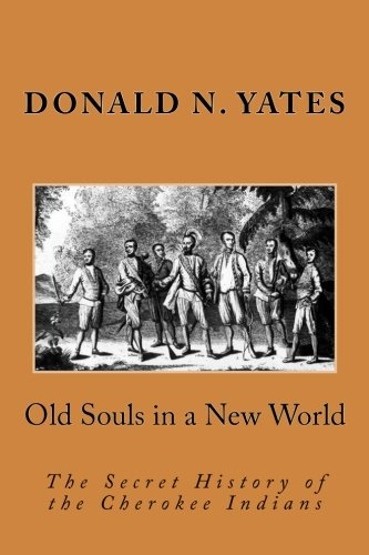 9780615892337: Old Souls in a New World: The Secret History of the Cherokee Indians (Cherokee Chapbooks # 7)