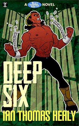 9780615892382: Deep Six: A Just Cause Universe novel (Volume 4)