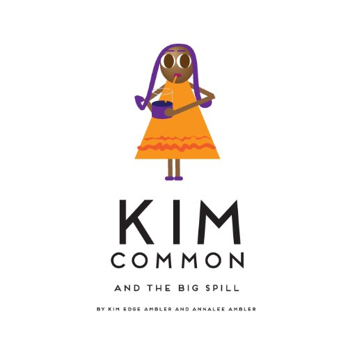 Kim Common and The Big Spill: Kim Edge Ambler