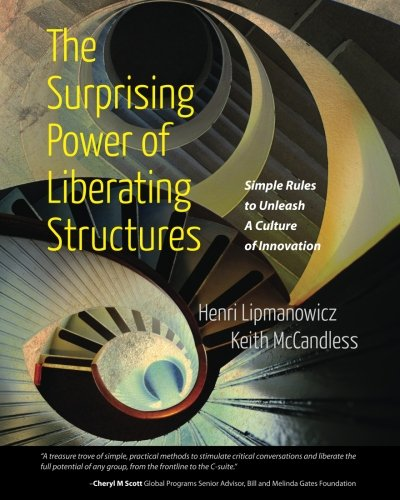 9780615893372: The Surprising Power of Liberating Structures: Simple Rules to Unleash A Culture of Innovation
