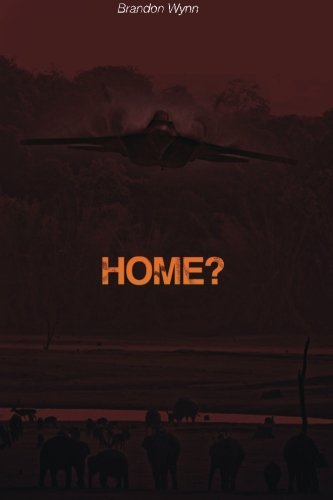 9780615893587: Home?: Fighter pilots defend millions of people when they leave their corrupt homeland for the World's newest nation, Paragon. A land created by one ... will selfishness and greed ignite a war?: 1