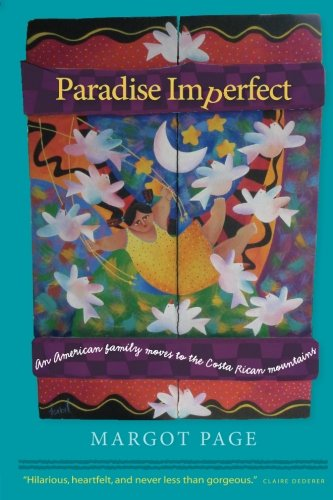 9780615893648: Paradise Imperfect: An American Family Moves to the Costa Rican Mountains