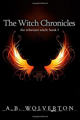 9780615893679: The Witch Chronicles: The Reluctant Witch: Book 1