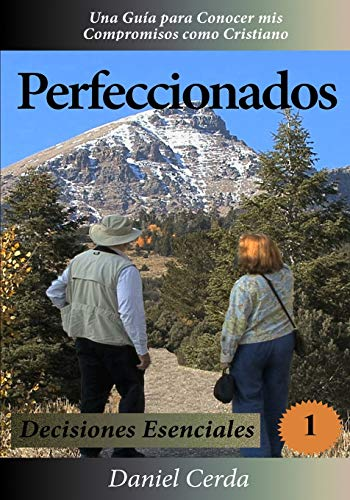 9780615893761: Perfeccionados: Decisiones Esenciales (Volume 1) (Spanish Edition)