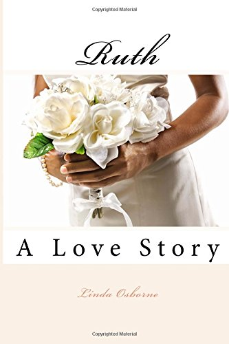 9780615894171: Ruth: A Love Story