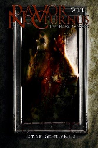 Pavor Nocturnus: Dark Fiction Anthology (Volume 1): Geoffrey K. Liu