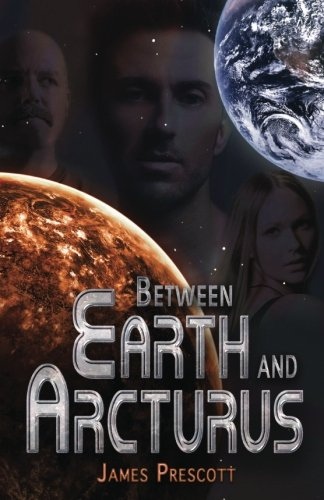 9780615894577: Between Earth and Arcturus