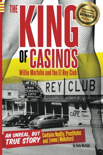 9780615894591: The King of Casinos: Willie Martello and The El Rey Club