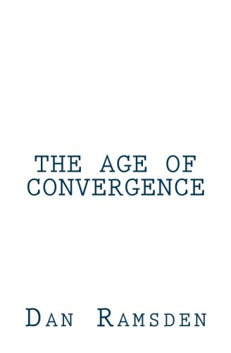 9780615894683: The Age of Convergence