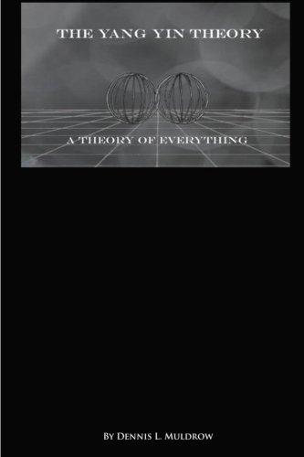 9780615895260: Yang Yin Theory: Yang Yin Theory is a true theory of everything