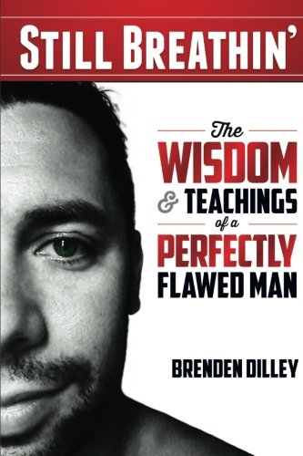 9780615895451: Still Breathin': The Wisdom and Teachings of a Perfectly Flawed Man