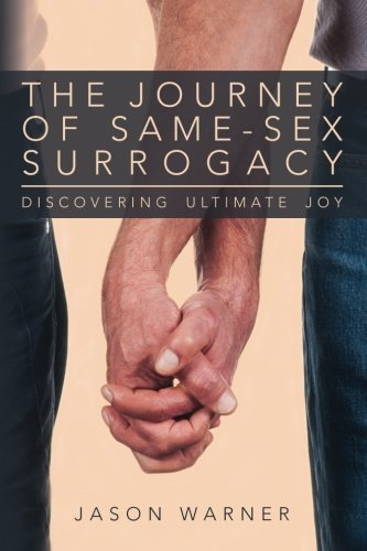 9780615895628: The Journey of Same-Sex Surrogacy: Discovering Ultimate Joy