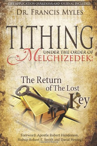 9780615895642: Tithing Under the Order of Melchizedek: ...the Return of the Lost Key!: 3 (The Order of Melchizedek Chronicles)
