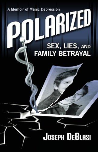 9780615895659: Polarized: Sex, Lies, and Family Betrayal