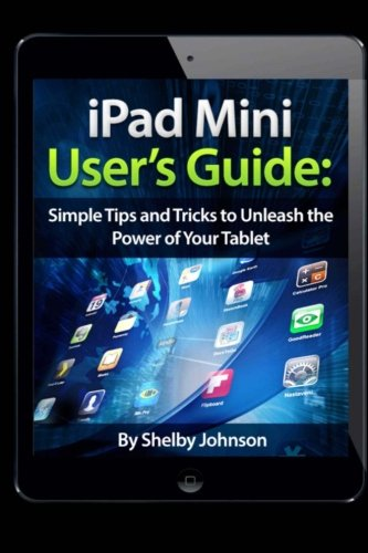 9780615896519: iPad Mini User's Guide: Simple Tips and Tricks to Unleash the Power of your Tablet!