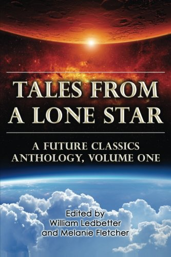 9780615896601: Tales From a Lone Star: A Future Classics Anthology, Volume One (Volume 1)