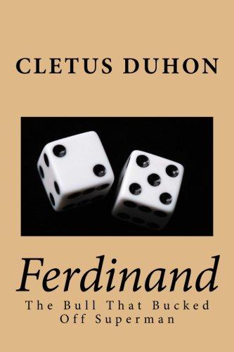 Ferdinand: The Bull That Bucked Off Superman: Cletus Duhon