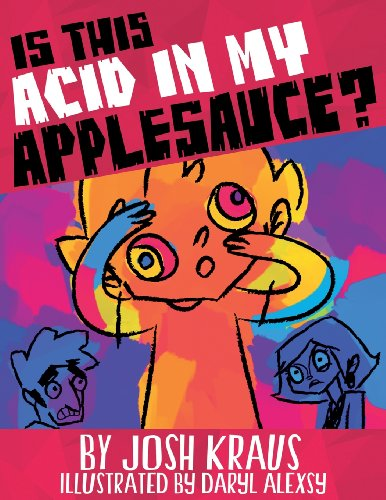 Is This Acid in My Applesauce?: Josh Kraus