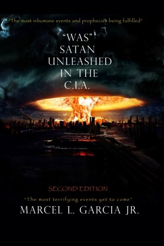 "9780615897455: ""Was"" Satan Unleashed In The C.I.A.: Second Edition"
