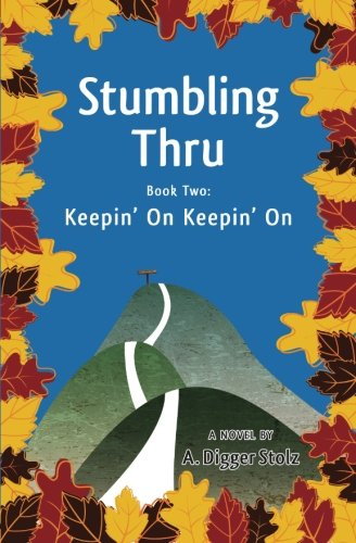9780615897585: Stumbling Thru: Keepin' On Keepin' On (Volume 2)