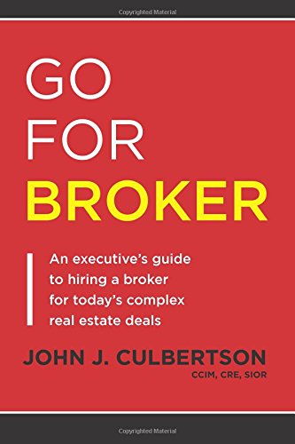 9780615897677: Go For Broker: An Executive's Guide to Hiring a Broker for Today's Complex Real Estate Deals