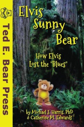 Elvis Sunny Bear: Michael J. Harris PhD