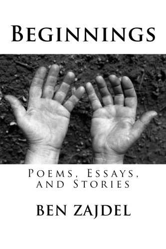 9780615898087: Beginnings: Poems, Essays, and Stories