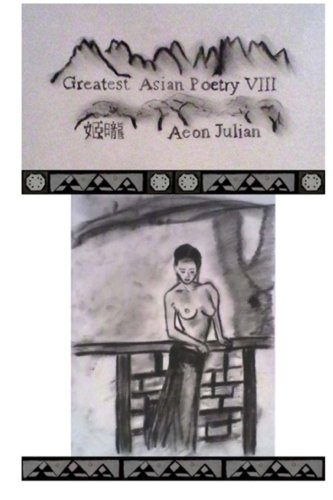 Greatest Asian Poetry VIII: An Exceptional and Innovative Pursuit to Provide History Worthy Poetry ...