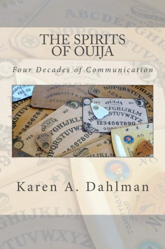 9780615898674: The Spirits of Ouija: Four Decades of Communication