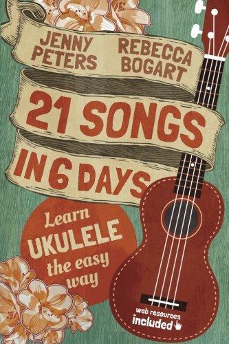 9780615900124: 21 Songs in 6 Days: Learn Ukulele the Easy Way: Ukulele Songbook