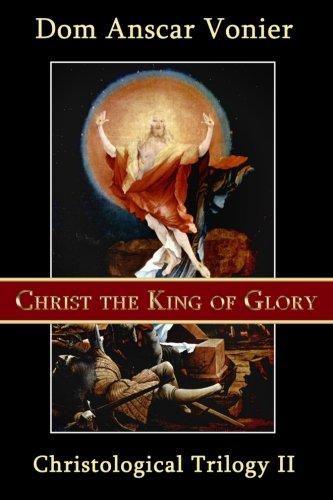 9780615900339: Christ the King of Glory (Christological Triliogy) (Volume 2)