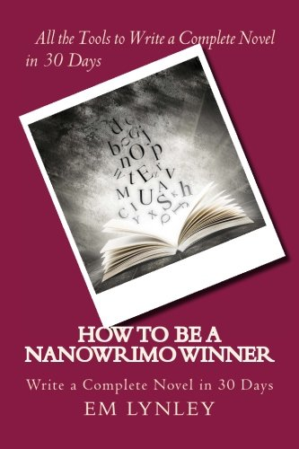 9780615900872: How to Be a NaNoWriMo Winner: A Step-by-Step Plan for Success