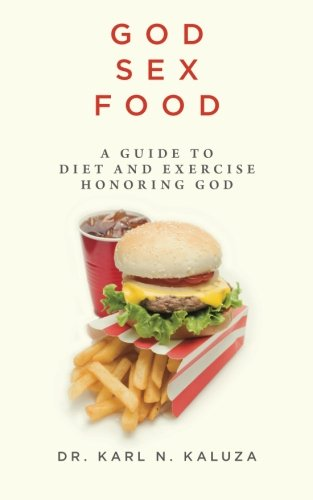 God Sex Food: Dr. Karl N. Kaluza