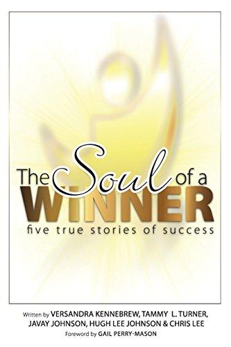 The Soul of a Winner: Five True: Tammy L Turner;