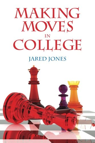 9780615901176: Making Moves in College