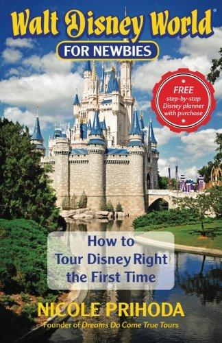 Walt Disney World for Newbies Tour Disney Right the First Time: Nicole Prihoda