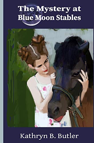 9780615901558: The Mystery at Blue Moon Stables: Sidney Sinclair Adventure #1 (The Sidney Sinclair Adventure Series) (Volume 1)