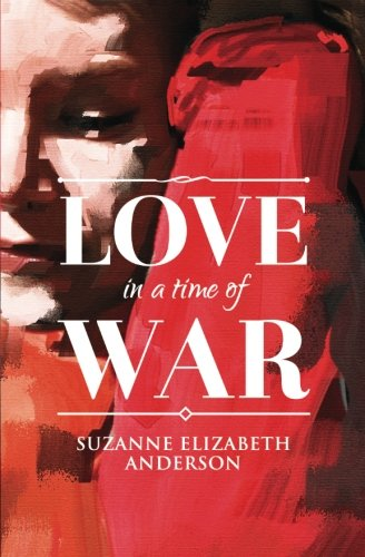 9780615901817: Love in a Time of War