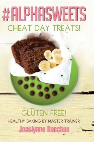 9780615902029: Alpha Sweets: Cheat day treats, healthy baking by NIKE MASTER TRAINER