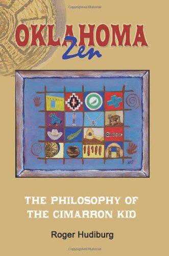 Oklahoma Zen: The Philosophy of the Cimarron Kid: Hudiburg, Roger