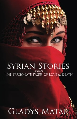 9780615902593: Syrian Stories: The Passionate Pages of Love & Death