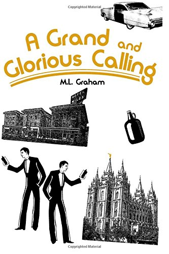 A Grand and Glorious Calling: Graham, M. L.