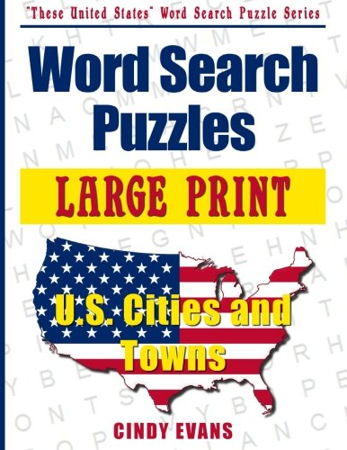 9780615903095: Large Print U.S. Cities and Towns Word Search Puzzles (These United States Word Search Puzzles)