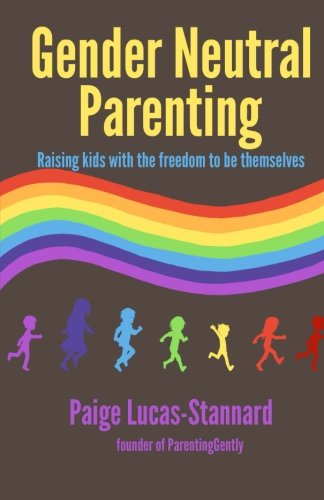 9780615903521: Gender Neutral Parenting: Raising kids with the freedom to be themselves