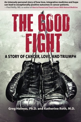9780615903569: The Good Fight: A Story of Cancer, Love, and Triumph