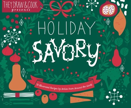 9780615904818: Holiday Savory: 30 Illustrated Holiday Recipes by Artists from Around the World