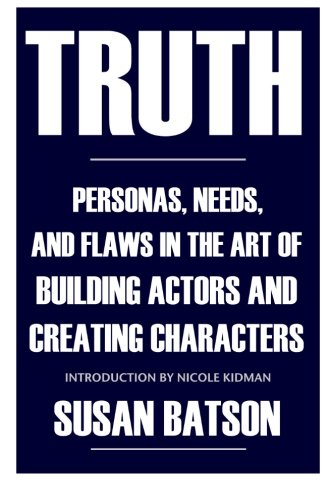 9780615904900: Truth: Personas, Needs, and Flaws in the Art of Building Actors and Creating Characters